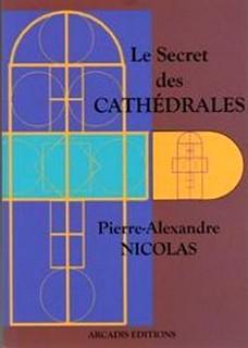 le-secret-des-cathedrales-de-pierre-alexandre-nicolas-849059762_ML Les livres de mes débuts