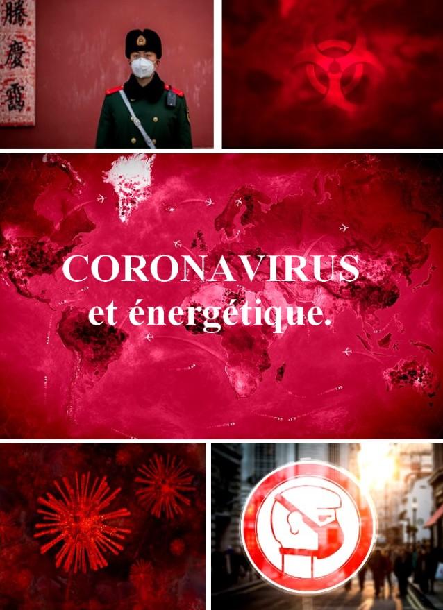 CORONAVIRUS Coronavirus et énergétique.