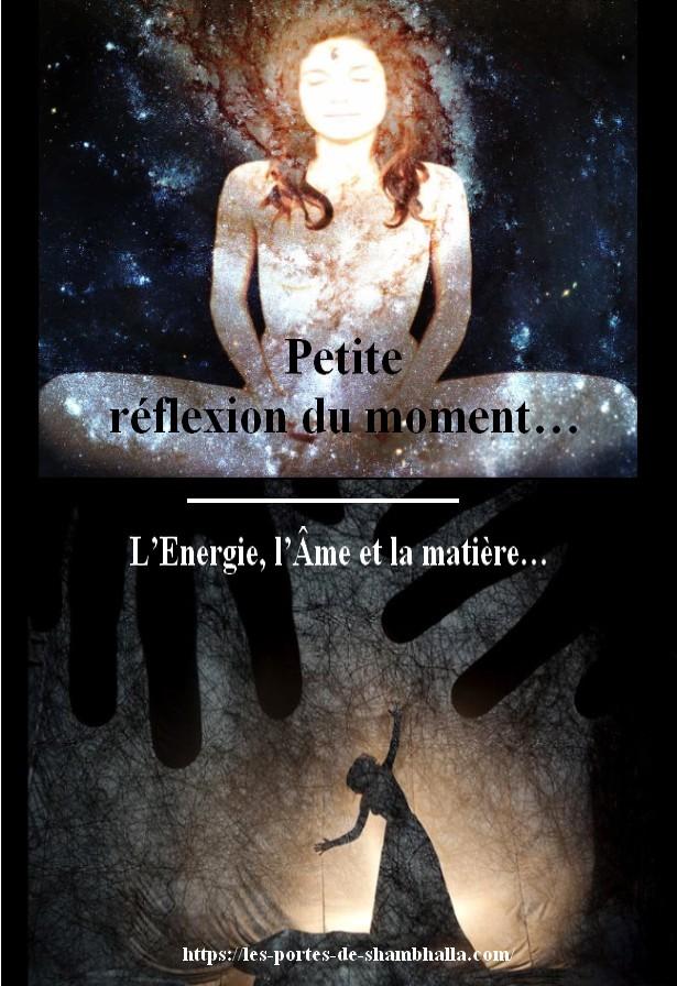 REFLEXION-6 L'Energie, l'Âme et la matière.